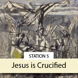 Station 5: Jesus is Crucified