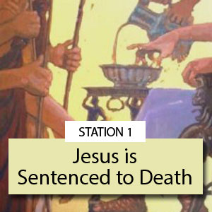 Station 1: Jesus is Sentenced to Death