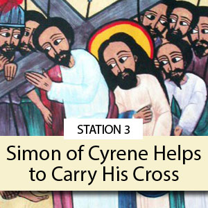 Station 3: Simon of Cyrene Helps to Carry His Cross